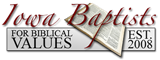 Iowa Baptists for Biblical Values